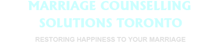 Marriage Counselling Solution Toronto, Restoring Happiness To Your Marriage